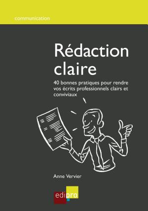Rédaction claire : 40 bonnes pratiques pour rendre vos écrits professionnels clairs et conviviaux